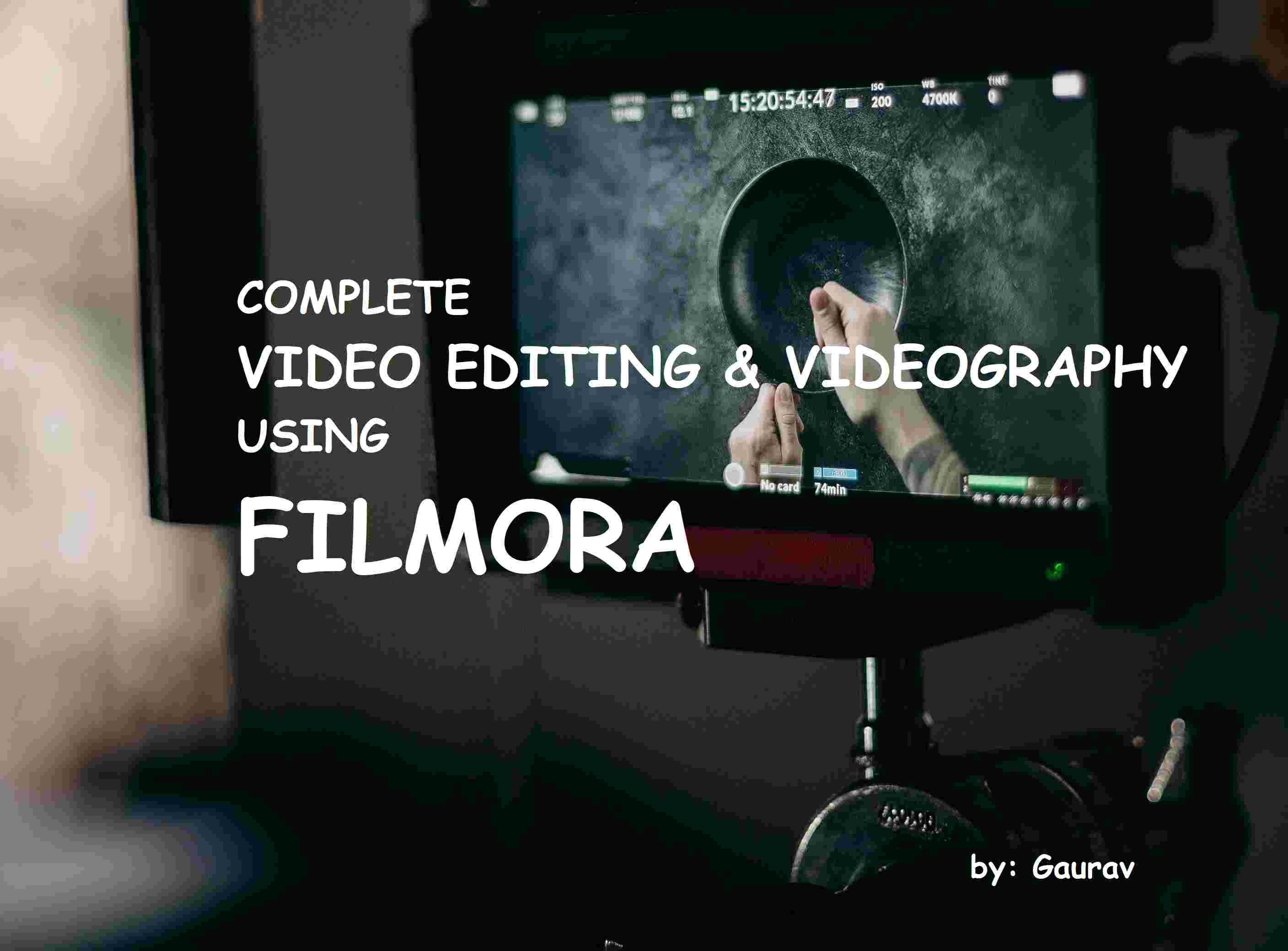 Complete Video Editing & Videography Using Filmora